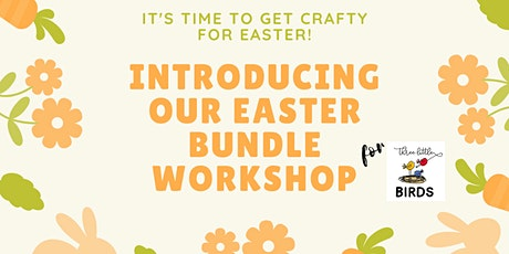 Easter creative workshop bundle for children and adults *3 Little Birds* tickets