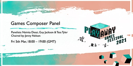 Games Composer Panel: Jenny Nelson, Nainita Desai, Guy Jackson, Tess Tyler tickets