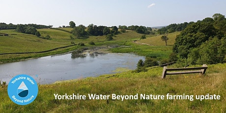 Yorkshire Water Beyond Nature farming update tickets