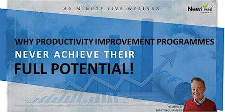 Why productivity improvement programmes never achieve their full potential! tickets