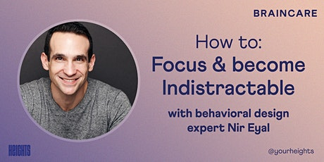 How to Focus and become Indistractable with Nir Eyal tickets