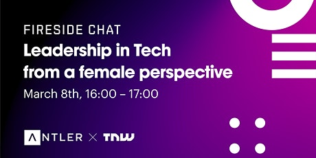 Fireside chat: Leadership in Tech from a female perspective Tickets