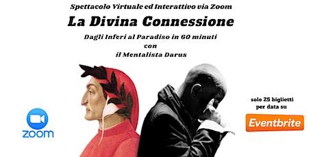 La Divina Connessione - Dagli Inferi al Paradiso con il Mentalista Darus biglietti
