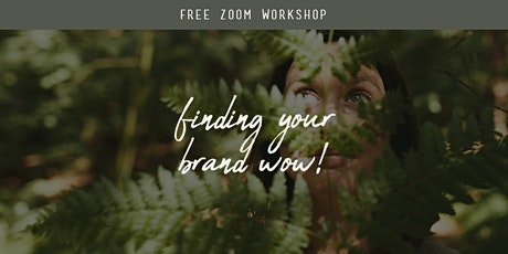 Finding your Brand WOW Workshop! Improve your Brand Connection tickets
