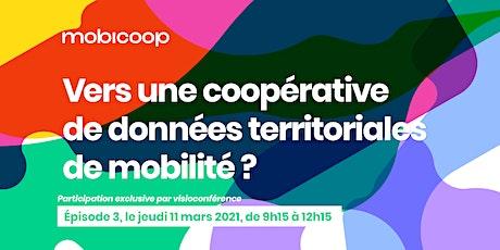Vers une coopérative de données territoriales de mobilité ? - Épisode 3 billets