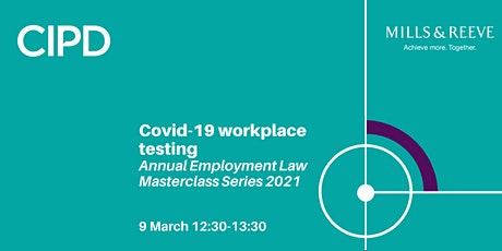 Covid-19 workplace testing | Annual employment law masterclass tickets