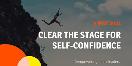 Clear the stage for self-confidence and courage! tickets
