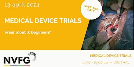 """NVFG bijeenkomst """"Medical Device Trials, waar moet ik beginnen?"""". tickets"""