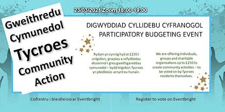 Gweithredu Cymunedol Tycroes Community Action tickets
