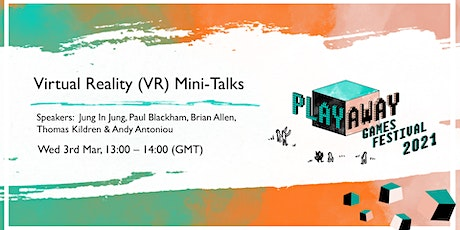 Virtual Reality (VR) Mini-Talks Tickets
