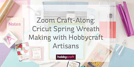 Easter Made Easy: Cricut Spring Wreath Craft-Along with Chrissie tickets