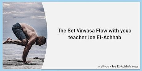 The Set Vinyasa flow with yoga teacher Joe El-Achhab tickets