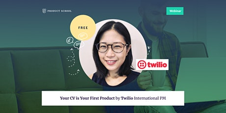 Webinar: Your CV is Your First Product by Twilio International PM tickets