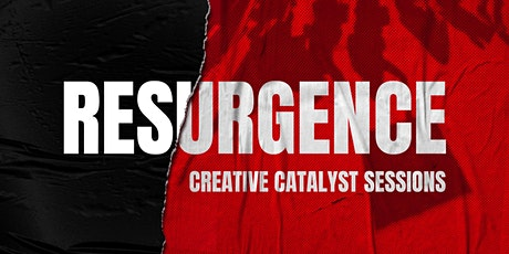 RESURGENCE Creative Catalyst Sessions tickets