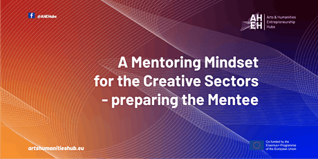 A Mentoring Mindset for the Creative Sectors - Preparing the Mentee tickets