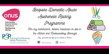 Bespoke Domestic Abuse Awareness Raising Programme - Antrim & Newtownabbey tickets