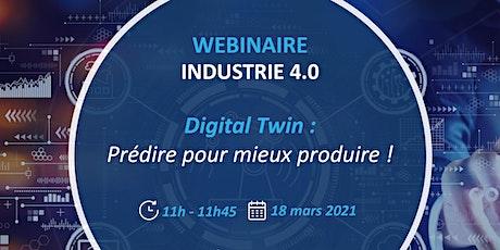 Webinaire 4.0 // Digital Twin : Prédire pour mieux produire biglietti