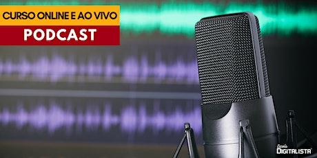 """Curso """"Podcast"""" online e ao vivo - Turma 4 ingressos"""