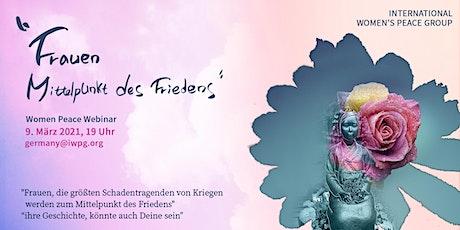"""FRAUEN - MITTELPUNKT DES FRIEDENS """"ihre Geschichte, könnte auch Deine sein"""" Tickets"""