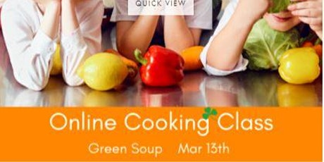 Online Line Cooking Class - With an Irish Twist - GREEN SOUP tickets