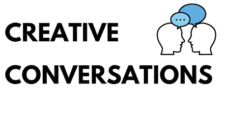 Creative Conversations: Independent Artists - Media/Film tickets