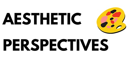 Aesthetic Perspectives Workshop 3 tickets