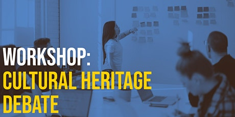 FREE Workshop -  Debating Cultural Heritage tickets
