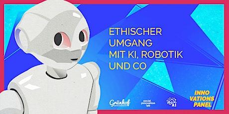 Innovationspanel: Ethischer Umgang mit KI, Robotik und Co. Tickets