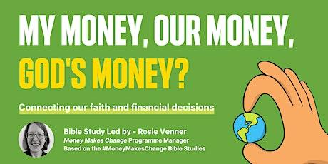 Money Makes Change Bible Study - My money, our money, God's money? tickets