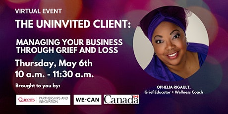 The Uninvited Client: Managing Your Business Through Grief + Loss tickets