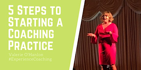 5 Steps to Starting a Coaching Practice tickets