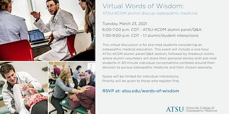 Words of Wisdom: ATSU-KCOM Alumni Panel & Individual  Q & A's with Pre-Meds tickets