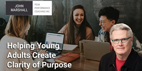 Helping Young Adults Create Clarity of Purpose - Online Workshop- Toronto tickets