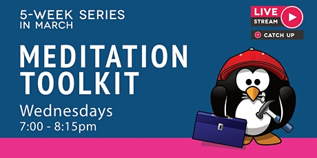 Meditation Toolkit - a 5-week series of classes tickets