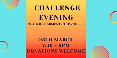 Challenge Evening (in aid of Oddments) tickets