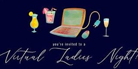 Virtual Ladies Night In tickets