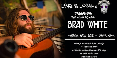 Live & Local - Brad White tickets