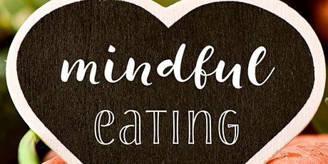 End Diets, Food Cravings, and Emotional Eating:  Mindful Eating 101 tickets
