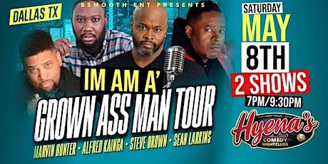 Dallas Tx I Am A Grown ASS Man Comedy Tour @ Hyena's Comedy Club tickets