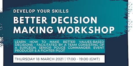 Develop your skills: BETTER DECISION MAKING WORKSHOP tickets