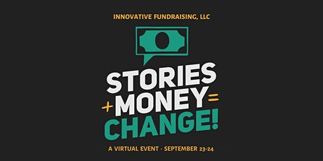Stories + Money = Change, a Fundraising Conference and Gathering tickets