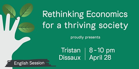Rethinking Economics Antwerpen for a Thriving Society – Tristan Dissaux tickets
