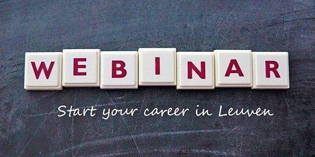Webinar: Start Your Career in Leuven (11th ed) tickets