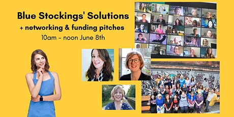 Blue Stockings Solutions: problem-solving, networking  & funding pitches tickets