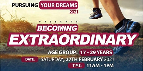 PURSUING YOUR DREAMS 2021 - BECOMING EXTRAORDINARY tickets