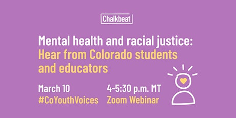 Mental health and racial justice: Hear from Colorado students & educators tickets