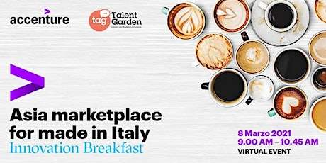 Innovation Breakfast con Accenture: Asia Marketplace for Made in Italy tickets