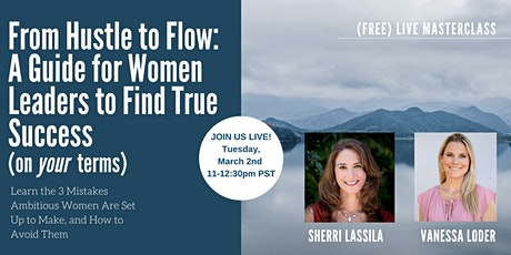 From Hustle to Flow: A Guide for Women Leaders to Find True Success tickets