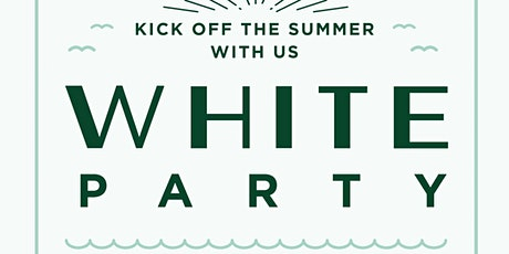 Summer Kick-off White Party 2021! tickets