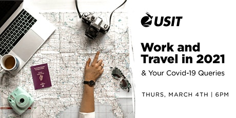 Work and Travel in 2021 & Your Covid-19 Queries tickets